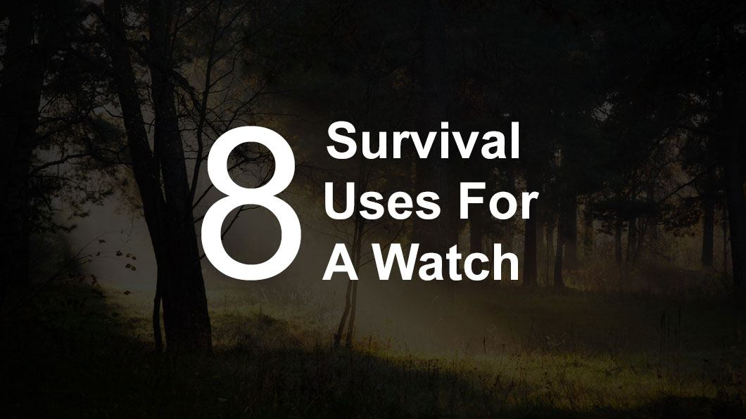 survival uses for watch